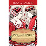 Anne and Charles: Passion and Politics in Late Medieval France: The Story of Anne of Brittany's Marriage to Charles VIII (Anne of Brittany Series Book 1)