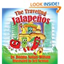 The Traveling Jalapenos: The Adventures of the Traveling Jalapenos