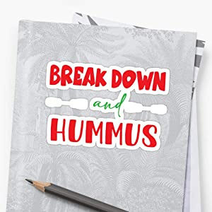 Break Down A-N-D Hummus Sticker Stickers (3 Pcs/Pack) Perfect for Water Bottle,Laptop,Phone, Extra Durable Vinyl Decal