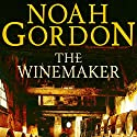 The Winemaker Audiobook by Noah Gordon Narrated by Jamie Renell