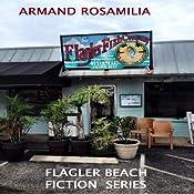 Flagler Fish Company: Flagler Beach Fiction, Volume 4 | Armand Rosamilia