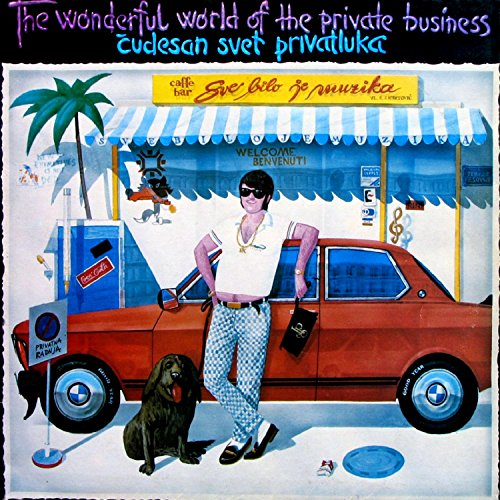 The Wonderful World of the Private Business (Čudesan Svet Privatluka)