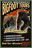 Pacific Northwest - Bigfoot Tours - Vintage Sign (36x54 Giclee Gallery Print, Wall Decor Travel Poster)