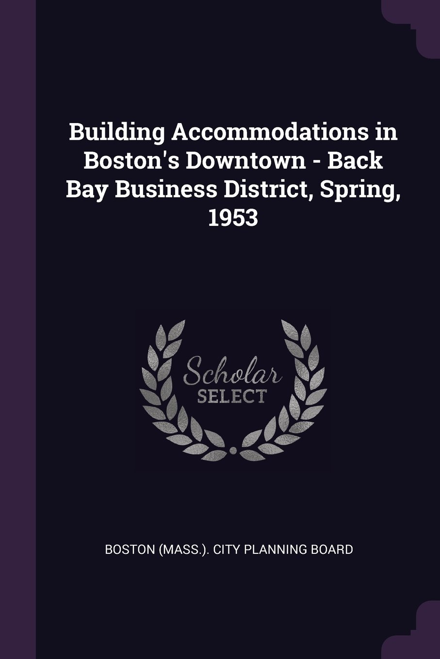 Download Building Accommodations in Boston's Downtown - Back Bay Business District, Spring, 1953 pdf