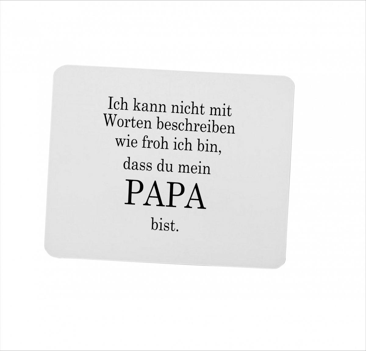 Mousepad 3 mm Ich bin froh, que eres mi Papa... bedrucktes ...