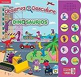Dinosaurios (Libro sonoro. Observa y descubre) (Spanish Edition)