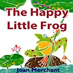 The Happy Little Frog | Joan Merchant
