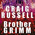Brother Grimm Audiobook by Craig Russell Narrated by Sean Barrett