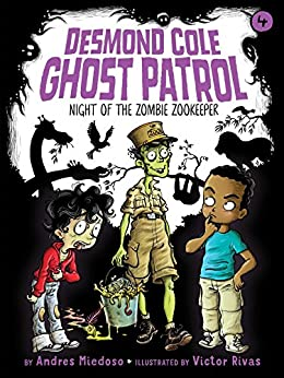Night of the Zombie Zookeeper (Desmond Cole Ghost Patrol Book 4) by [Miedoso, Andres]