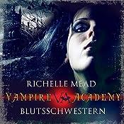 Blutsschwestern (Vampire Academy 1) | Richelle Mead
