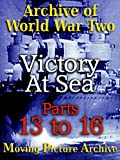 Archive of World War Two - Victory at Sea - Parts 13 to 16