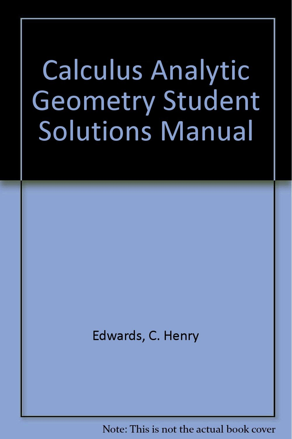Calculus Analytic Geometry Student Solutions Manual: C. Henry Edwards:  9780130798756: Amazon.com: Books