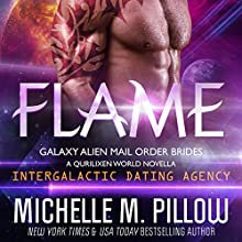 Flame: A Qurilixen World Novella: Intergalactic Dating Agency: Galaxy Alien Mail-Order Brides, Book 2 Audiobook by Michelle M. Pillow Narrated by Kylie Stewart