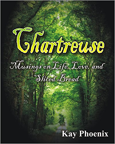 Chartreuse: Musings on Life, Love, and Sliced ()