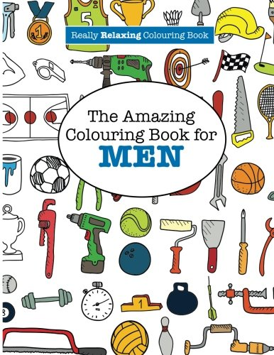amazoncom the amazing colouring book for men a really relaxing colouring book 9781785950797 elizabeth james books - Colouring Books