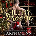 Filthy Scrooge Audiobook by Taryn Quinn Narrated by Kai Kennicott, Wen Ross