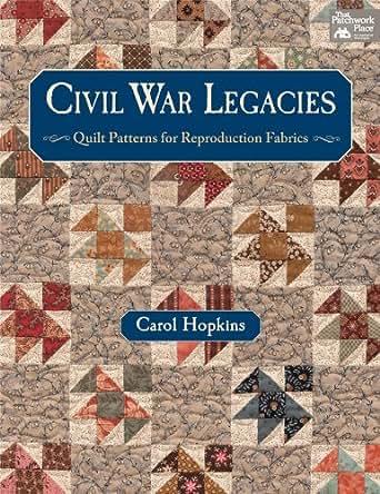 Civil War Legacies Quilt Patterns For Reproduction Fabrics Kindle Interesting Civil War Quilt Patterns