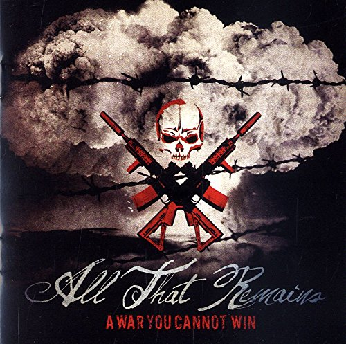 All That Remains - A War You C...