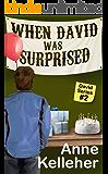 When David Was Surprised (David series Book 2)