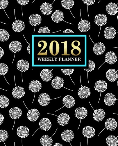 Weekly Planner: 2018 Weekly Planner & Organizer: Portable Format: White Dandelion Flowers on Black with Teal (Calendars, Planners & Personal Organizers)