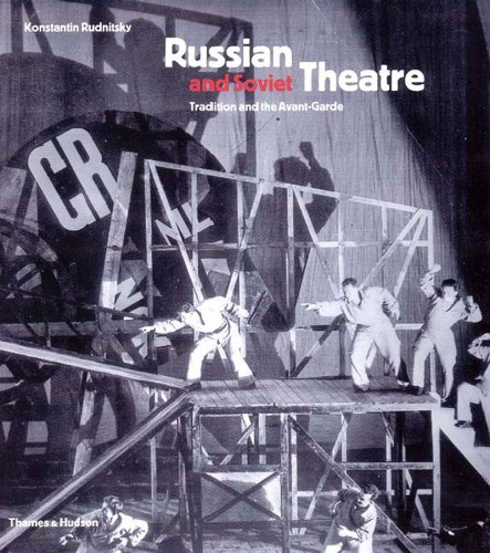 Russian and Soviet Theatre: Tradition and the Avant-Garde History Of Russian Theater