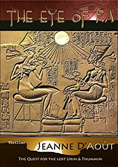 The Eye of Ra: The quest for the lost Urim and Thummim (English Edition) de [D'Août, Jeanne]