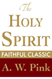 The Holy Spirit (Arthur Pink Collection Book 34)