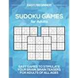 Sudoku Games for Adults: Games to Stimulate Your Brain, Brain Teasers for Adults of all Ages (Sudoku Puzzles for Adults)