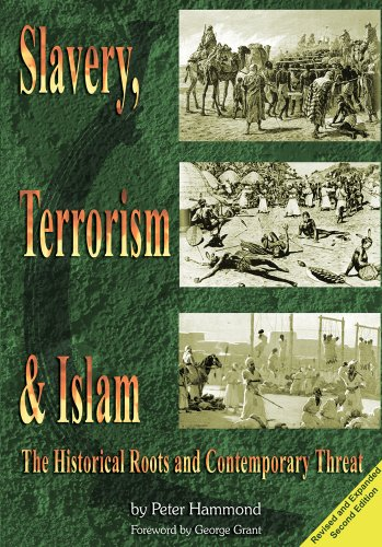 Slavery, Terrorism & Islam - Revised & Expanded Edition (Islam The Religion Of Peace And Terrorism)