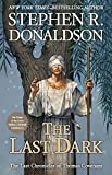 The Last Dark: The climax of the entire Thomas Covenant Chronicles (Last Chronicles of Thomas Cove)