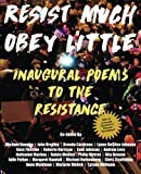 img - for Resist Much / Obey Little: Inaugural Poems to the Resistance book / textbook / text book
