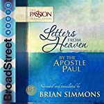 Letters from Heaven by the Apostle Paul: Galatians, Ephesians, Phillippians, Colossians, I & II Timothy | Brian Simmons - translator