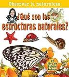 ¿Qué Son Las Estructuras Naturales?, Bobbie Kalman, 077878701X