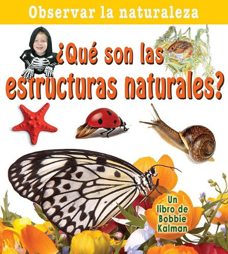 Download Que Son Las Estructuras Naturales? / What Are Natural Structures? (Observar La Naturaleza / Looking at Nature) (Spanish Edition) pdf