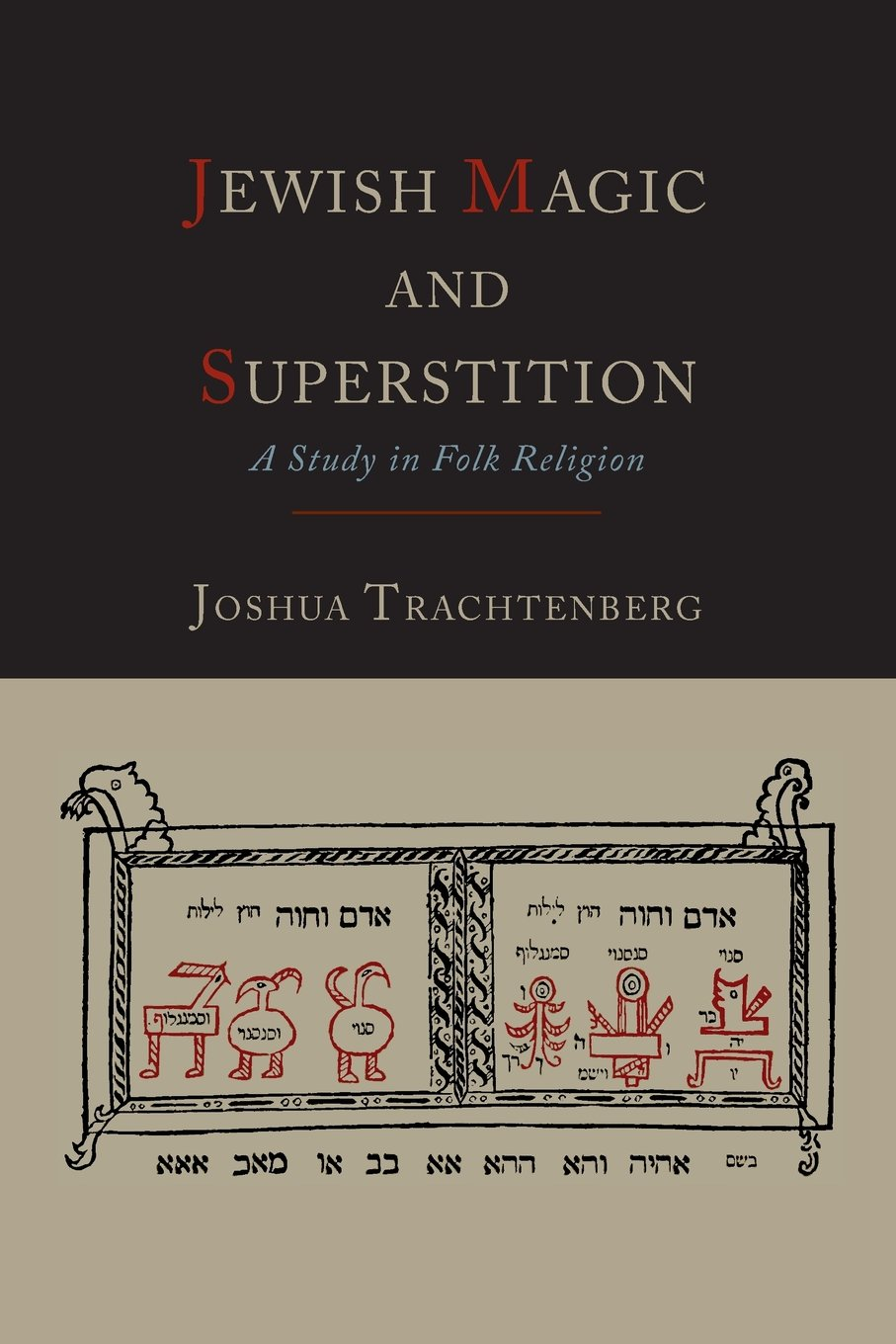 Jewish Magic and Superstition: A Study in Folk Religion PDF