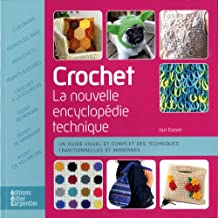 CROCHET : LA NOUVELLE ENCYCLOPÉDIE TECHNIQUE