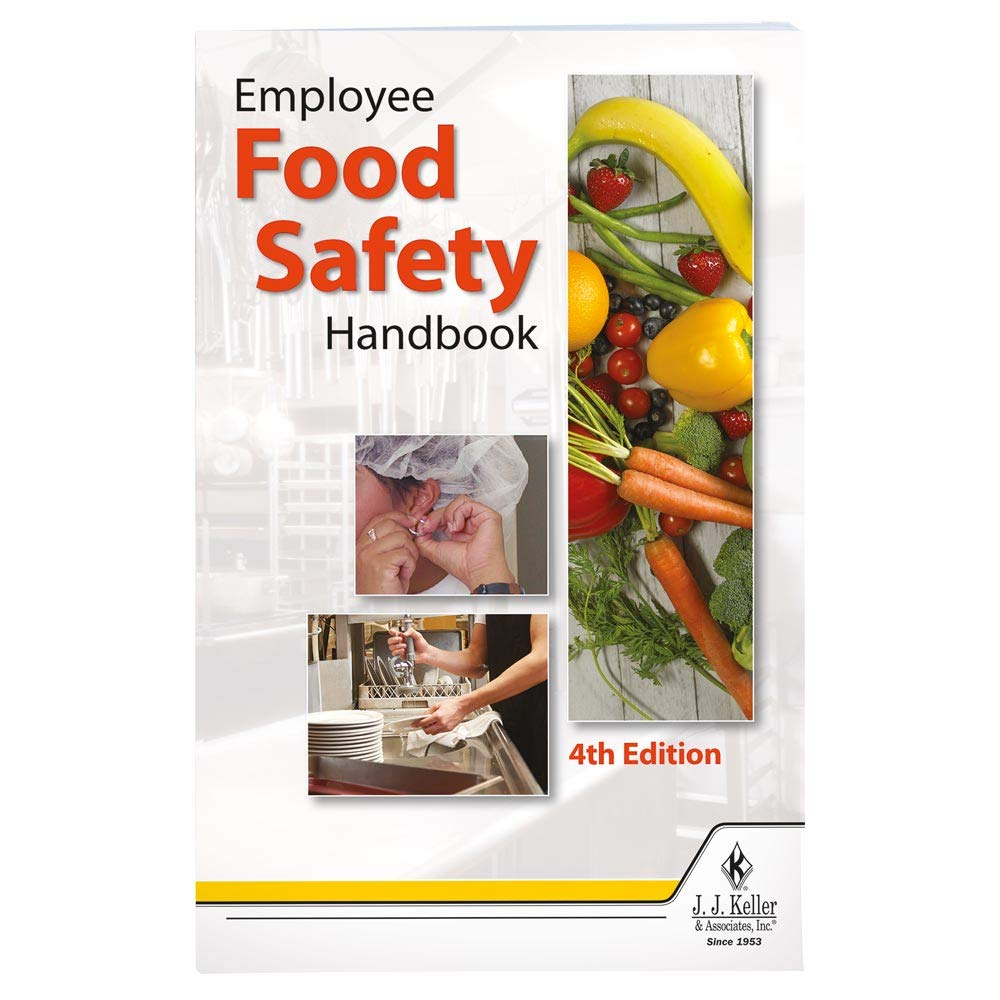"""Employee Food Safety Handbook, 4th Edition (5.25"""" W x 8.25"""" H, English, Perfect Bound) - J. J. Keller & Associates - Teaches Employees Basic Principles of Food Safety Theory and Practice"""