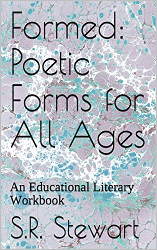 Formed: Poetic Forms for All Ages: An Educational Literary Workbook