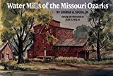 Water Mills of the Missouri Ozarks