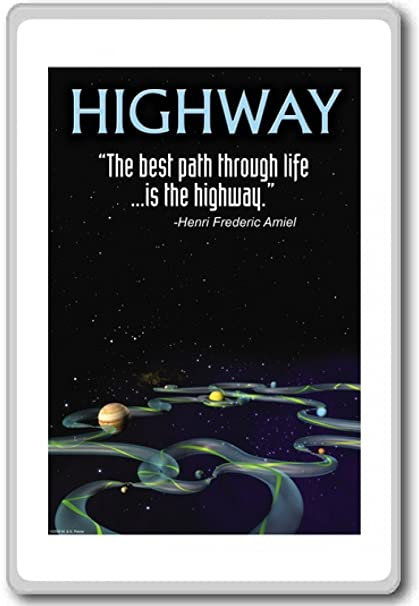 Amazoncom The Best Path Through Life Is The Highway Motivational
