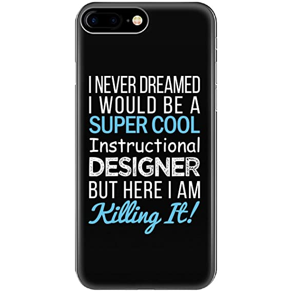 e2f94186a1922 Image Unavailable. Image not available for. Color  I Never Dreamed I Would  Be Super Cool Instructional Designer - Phone Case Fits Iphone 6