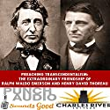 Ralph Waldo Emerson & Henry David Thoreau: Preaching and Practicing Transcendentalism Audiobook by  Charles River Editors Narrated by  Punch Audio, Alex Hyde-White