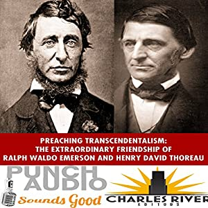 Ralph Waldo Emerson & Henry David Thoreau: Preaching and Practicing Transcendentalism Audiobook