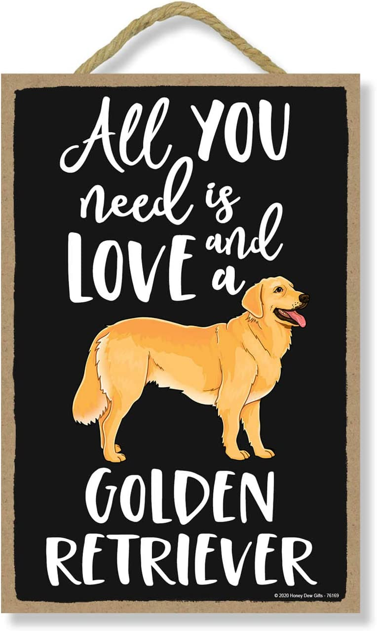 Honey Dew Gifts All You Need is Love and a Golden Retriever Wooden Home Decor for Dog Pet Lovers, Hanging Decorative Wall Sign, 7 Inches by 10.5 Inches