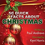 50 Quick Facts About Christmas | Paul Andrews