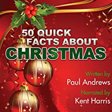 50 Quick Facts About Christmas Audiobook by Paul Andrews Narrated by Kent Harris