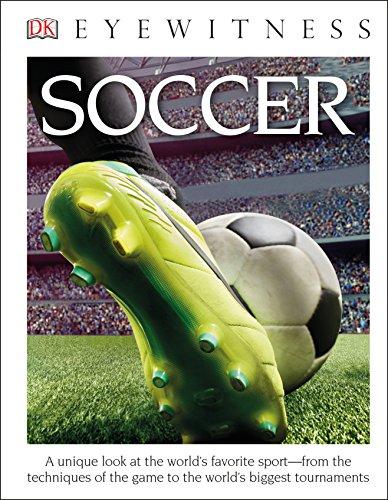 (DK Eyewitness Books: Soccer (Library Edition) )