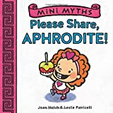 img - for Please Share, Aphrodite! (Mini Myths) book / textbook / text book