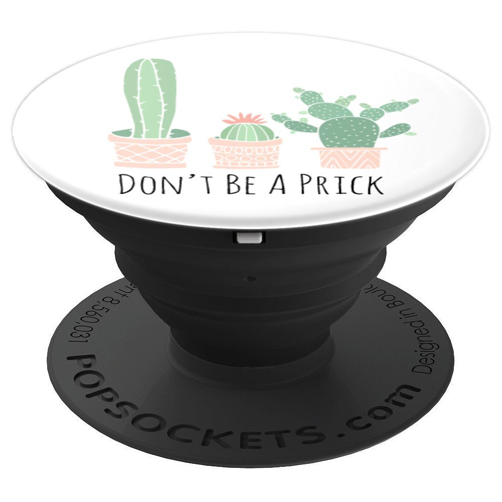 Cactus Don't Be A Prick Funny Gift For Desert Plant Lovers - PopSockets Grip and Stand for Phones and Tablets by Cactus Phone Pop (Image #1)