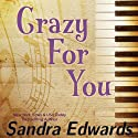 Crazy for You: A Controversial Romance Audiobook by Sandra Edwards Narrated by Laura M. Ramadei